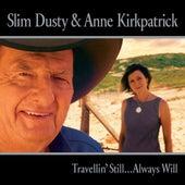 Travellin' Still...always Will by Slim Dusty