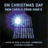 On Christmas Day: New Carols from the King's de Choir of King's College, Cambridge