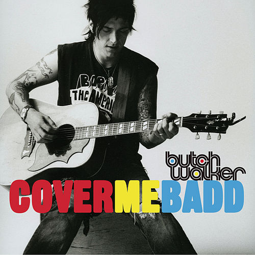 Cover Me Badd by Butch Walker