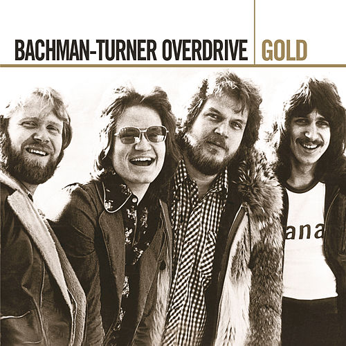 Gold by Bachman-Turner Overdrive