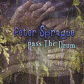 Pass The Drum by Peter Sprague