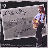Cowboys, Guitars, And A Lil Bit Of Swing by Kata Hay