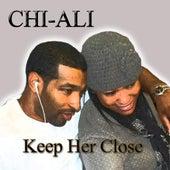 Keep Her Close de Chi-Ali