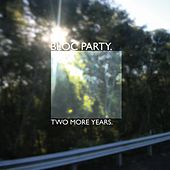 Two More Years / Hero by Bloc Party