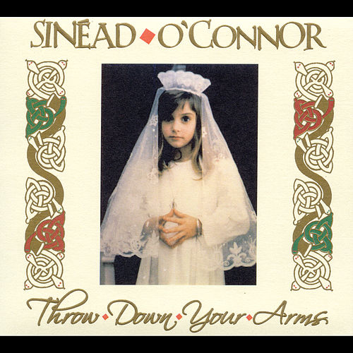 Throw Down Your Arms by Sinead O'Connor