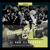 Blowing The Fuse - 31 R&B Classics that rocked the Jukebox in 1960 von Various Artists