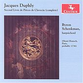 Jacques Duphly: Second Livre De Pieces De Clavecin by Byron Schenkman