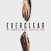 Be Careful What You Wish For by Everclear