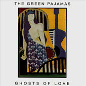 Ghosts of Love de The Green Pajamas