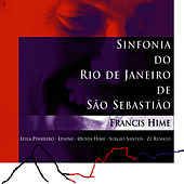 Sinfonia do Rio de Janeiro de São Sebastiâo by Francis Hime