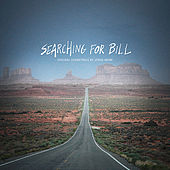 Searching For Bill (Original Motion Picture Soundtrack) by Jonas Munk