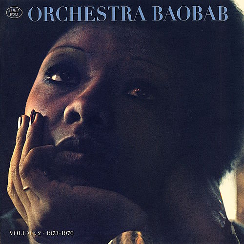 La Belle Époque Volume 2: 1973-1976 by Orchestra Baobab