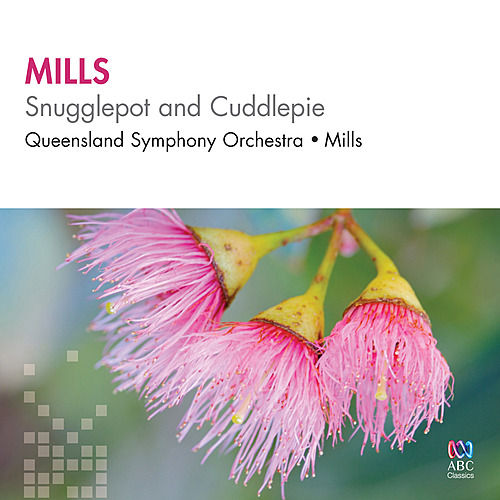 Mills: Snugglepot and Cuddlepie by Queensland Symphony Orchestra