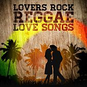 Lovers Rock - Reggae Love Songs by Various Artists
