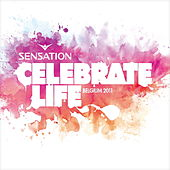 Sensation Celebrate Life Belgium 2011 de Various Artists