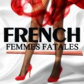 French Femmes Fatales, Vol. 1 (20 Love Songs) de Various Artists