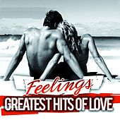 Greatest Hits of Love (Feelings) by Various Artists