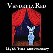 Light Year Anniversary by Vendetta Red