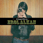 A Bugged Mix by Erol Alkan