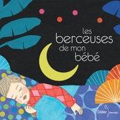 Les berceuses de mon bébé by Various Artists