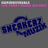 The Funky House Anthem (The Remixes) de Sick Individuals