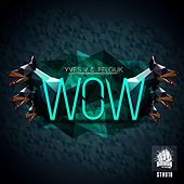 Wow by Yves V