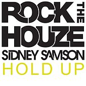 Hold Up by Sidney Samson