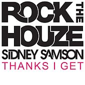 Thanks I Get by Sidney Samson