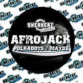 Polkadots / Maybe by Afrojack