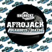 Polkadots / Maybe von Afrojack