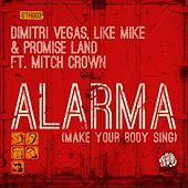 Alarma (Make Your Body Sing) de Dimitri Vegas & Like Mike
