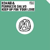 Keep Up For Your Love de R3HAB