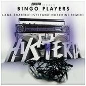 Lame Brained (Stefano Noferini Remix) by Bingo Players