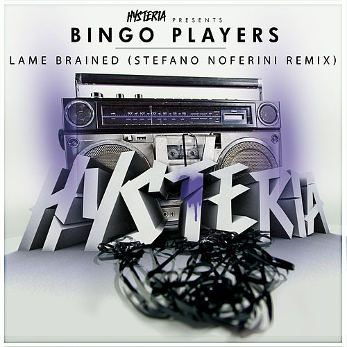 Lame Brained (Stefano Noferini Remix) by Bingo Players
