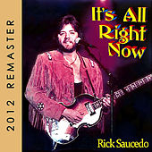 It's All Right Now (2012 Remaster) by Rick Saucedo