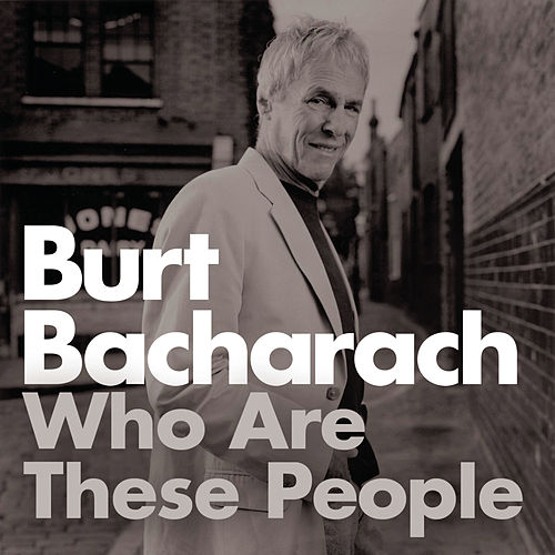 Who Are These People? by Burt Bacharach