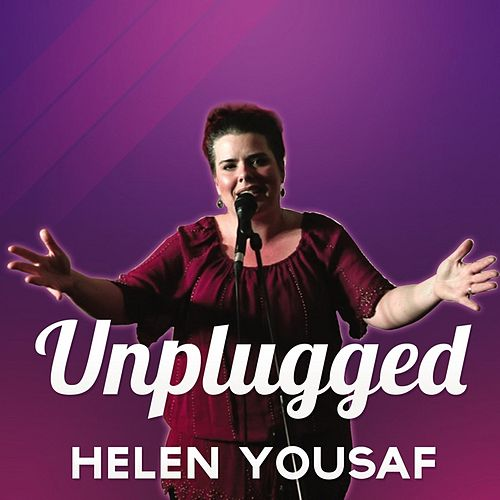 Helen Yousaf: Unplugged by Helen Yousaf