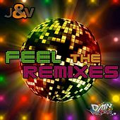 Feel the Remixes by J.
