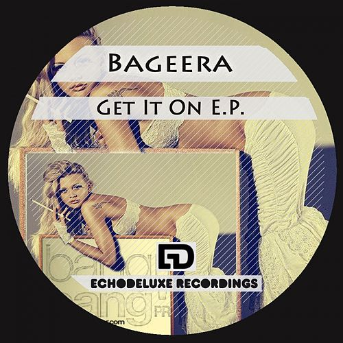 Get It On - Single by Bageera