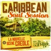 Caribbean Soul Session (La nouvelle scène créole) by Various Artists