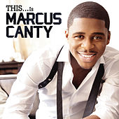 THIS...Is Marcus Canty by Marcus Canty
