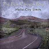 Hello City Limits de The Blue Canyon Boys
