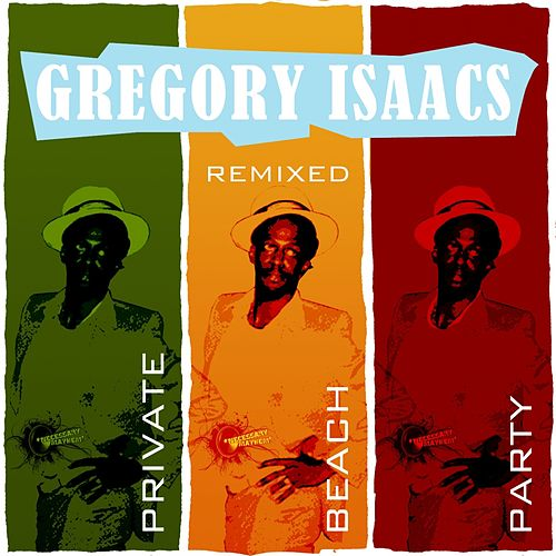Private Beach Party Remixed by Gregory Isaacs