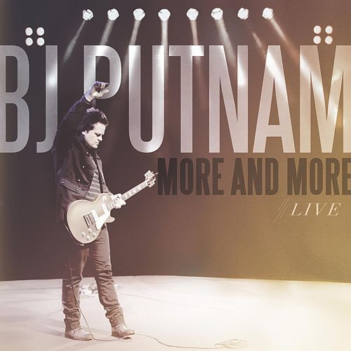 More And More Live (Bonus Track Version) by BJ Putnam