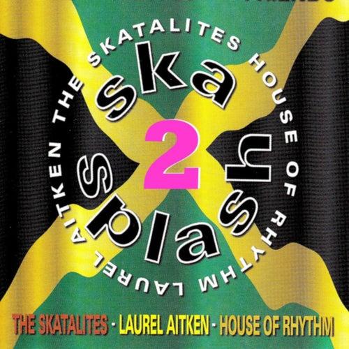 Ska Splash 2 by Laurel Aitken