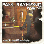 Terms & Conditions Apply by Paul Raymond Project