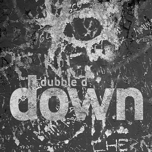Down by Dubble D