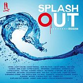 Splash Out Riddim de Various Artists