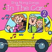 Sing Along Songs In The Car, Vol. 2 by Kidzone