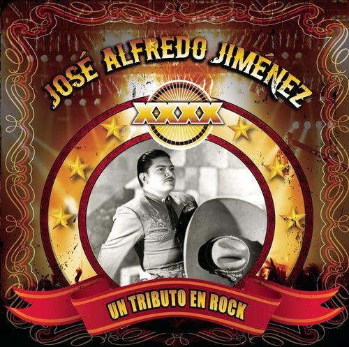 XXXX....Un Tributo En Rock A José Alfredo Jiménez by Various Artists